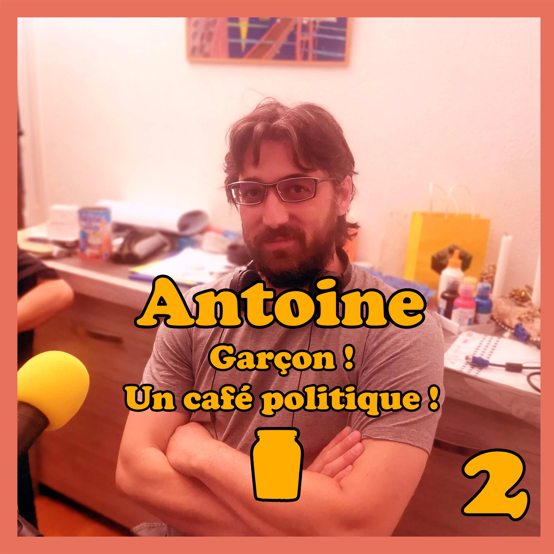 Moutarde Maximum #02 – Antoine – Garçon ! Un café politique !