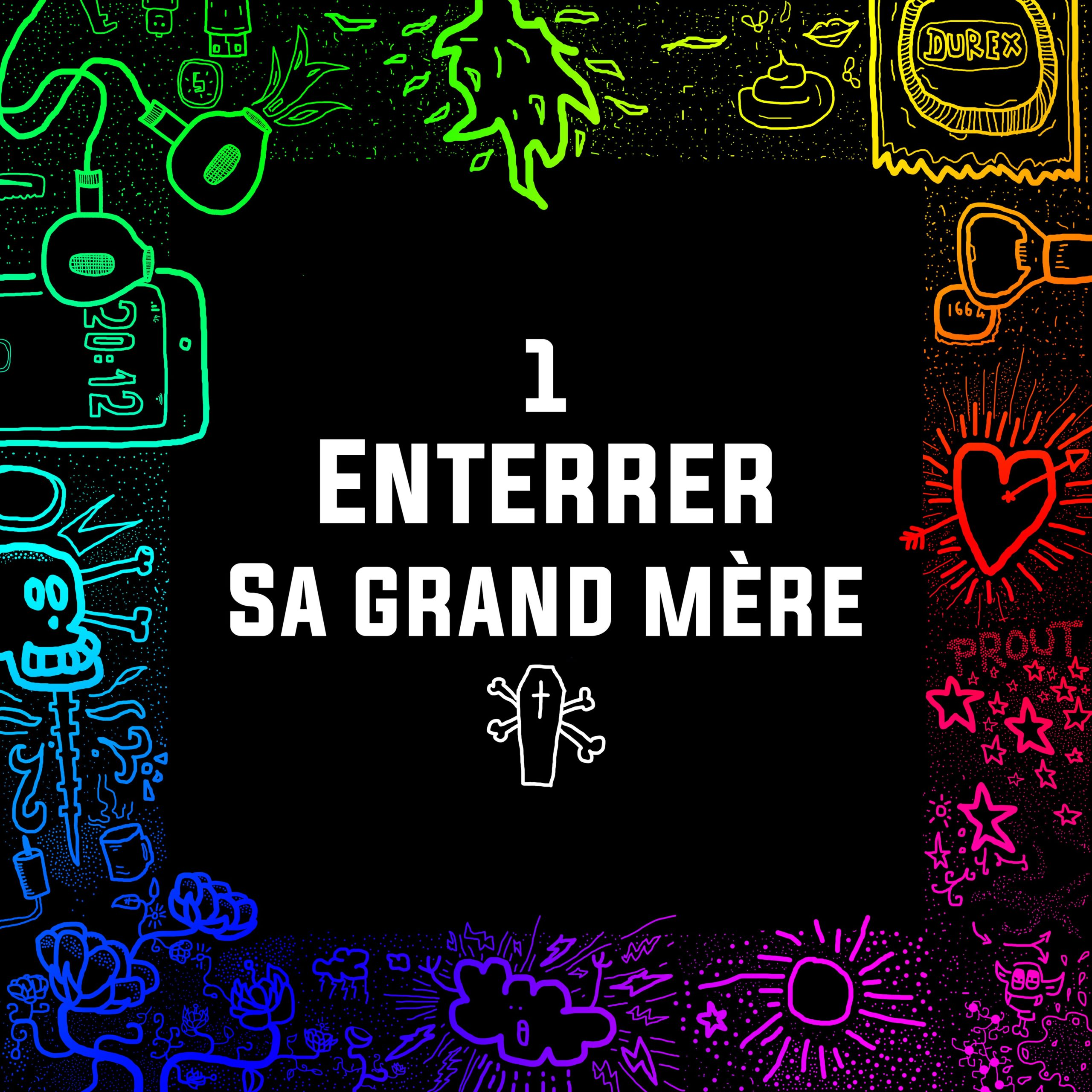 #01 – Enterrer sa grand mère