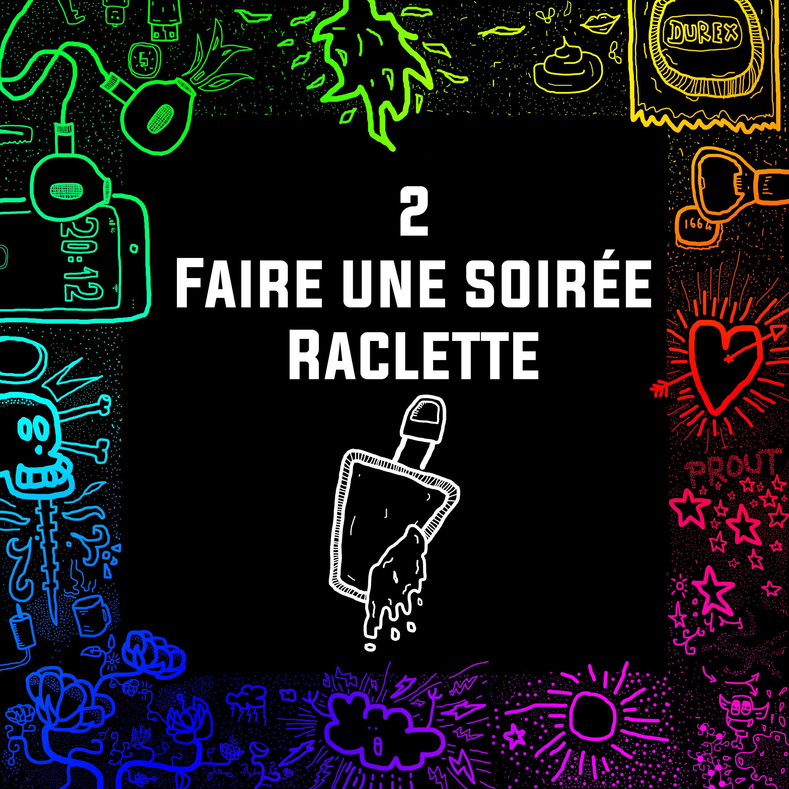 #02 – Faire une soirée raclette