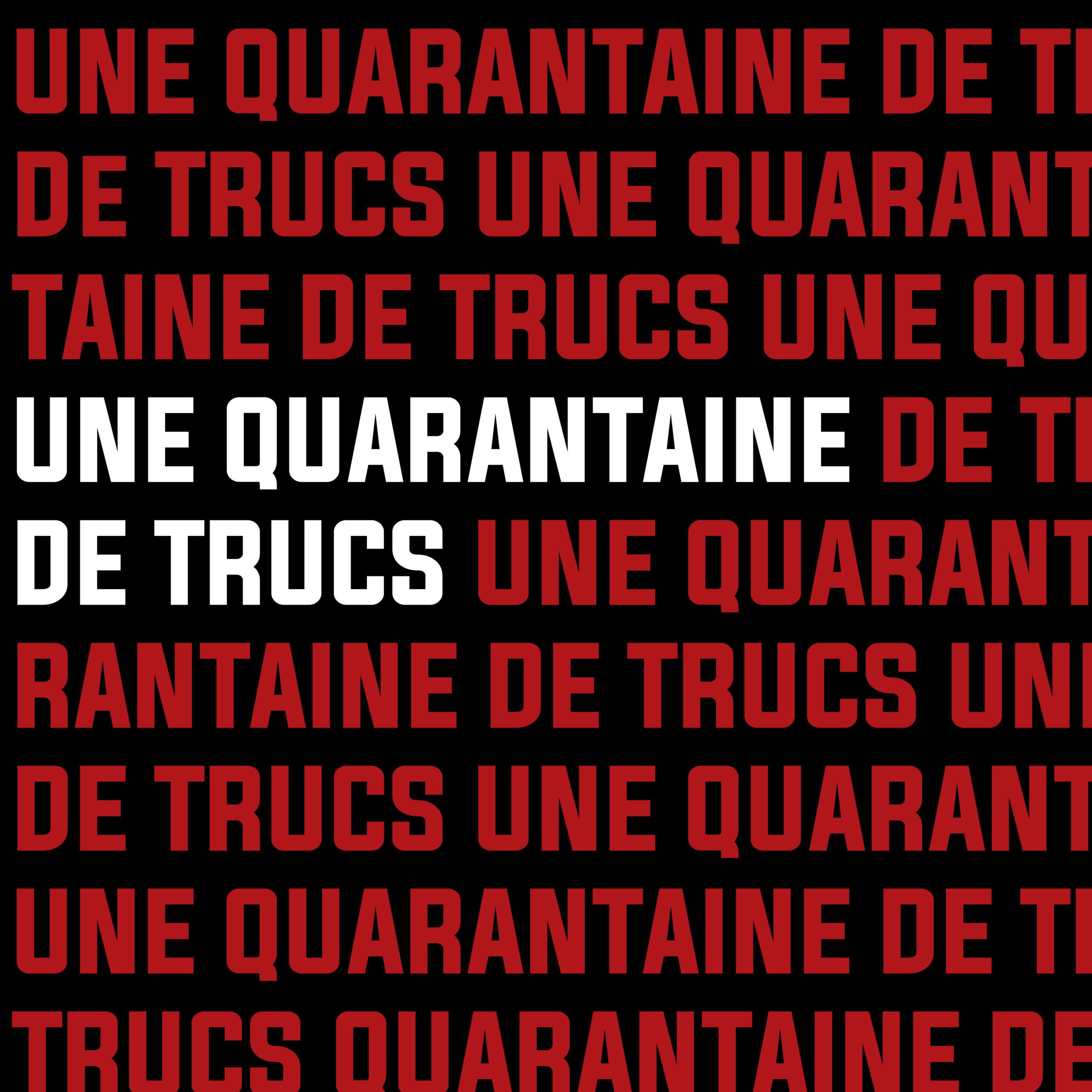 Une Quarantaine de Trucs