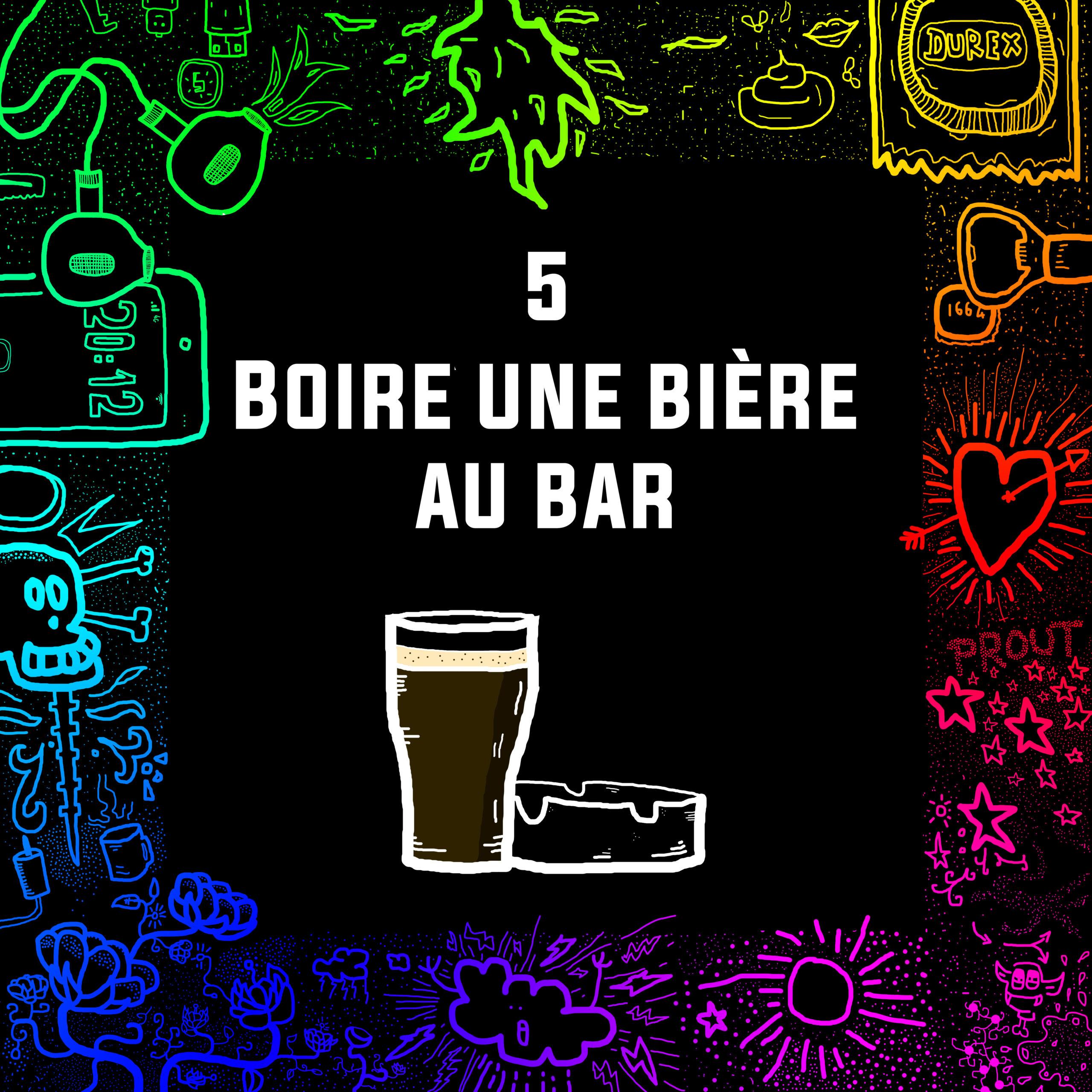 #05 – Boire une bière au bar