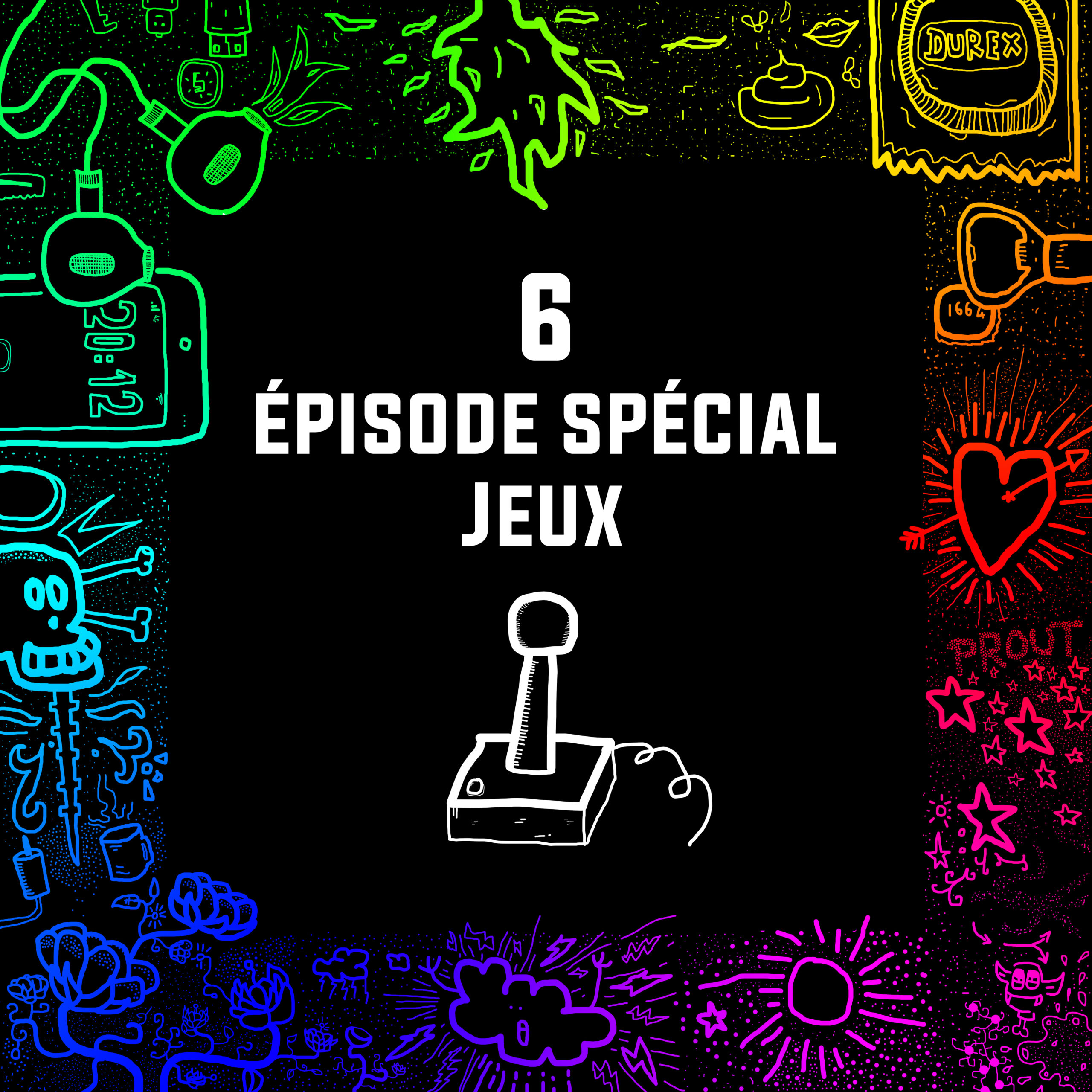 #06 – Episode Spécial Jeu